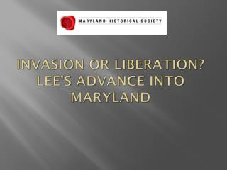 Invasion or Liberation? Lee's Advance into Maryland