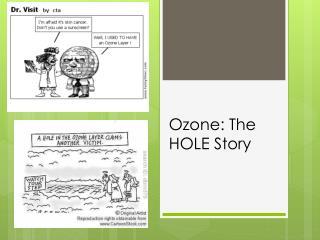 Ozone: The HOLE Story