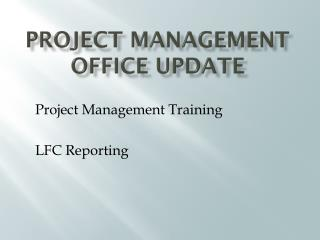 Project Management Office update
