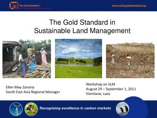 The Gold Standard in  Sustainable Land Management
