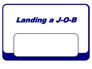 Landing a J-O-B