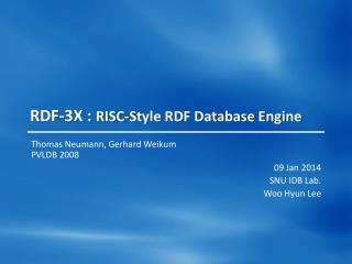 RDF-3X :  RISC-Style RDF Database Engine