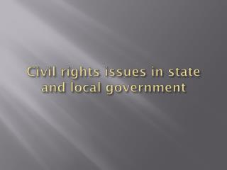 Civil rights issues in state and local government
