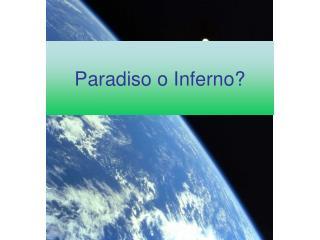 Paradiso o Inferno?