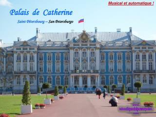 Palais  de  Catherine
