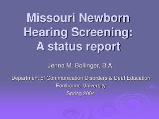 Missouri Newborn Hearing Screening:  A status report