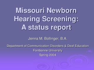 Missouri Newborn Hearing Screening:  A status report