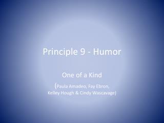 Principle 9 - Humor