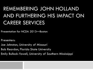 Remembering John Holland  and  Furthering His Impact on  Career Services