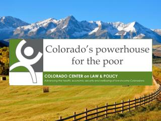 Colorado�s powerhouse for the poor