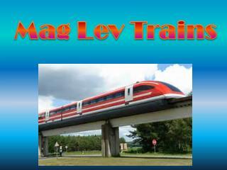 Mag Lev Trains