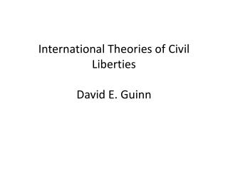 International Theories of Civil Liberties    David E.  Guinn