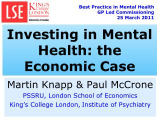 Martin Knapp & Paul McCrone PSSRU, London School of Economics
