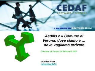 Aedilis e il Comune di Verona: dove siamo e � dove vogliamo arrivare