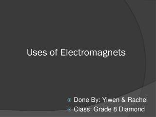 Uses of Electromagnets