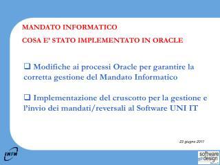 Modifiche ai processi Oracle per garantire la corretta gestione del Mandato Informatico