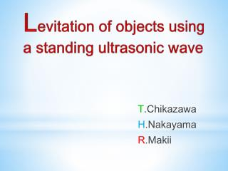 L evitation of objects using a standing  ultrasonic  wave