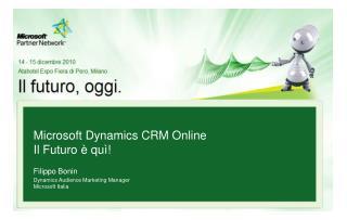 Microsoft  Dynamics CRM  Online Il  Futuro  è  quì ! Filippo Bonin