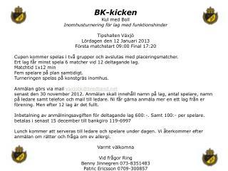 BK-kicken Kul med Boll Inomhusturnering för lag med funktionshinder