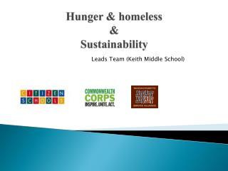 Hunger & homeless  & Sustainability