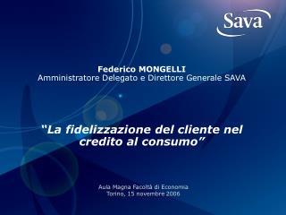Federico MONGELLI  Amministratore Delegato e Direttore Generale SAVA