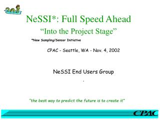 "NeSSI*: Full Speed Ahead ""Into the Project Stage"""