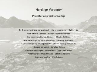Nordlige Verdener Projekter og projektansvarlige