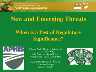 New and Emerging Threats When is a Pest of Regulatory Significance?