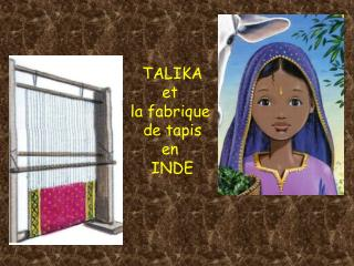 TALIKA et  la fabrique  de tapis en  INDE