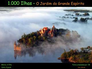 1.000 Ilhas  –  O Jardim do Grande Espírito