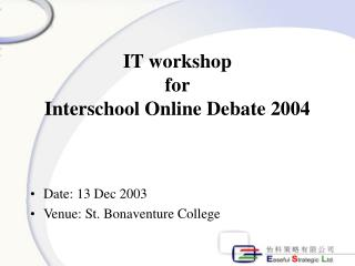 IT workshop  for Interschool Online Debate 2004