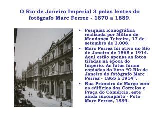 O Rio de Janeiro Imperial 3 pelas lentes do fotógrafo Marc Ferrez - 1870 a 1889.