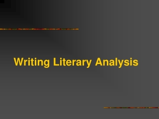 Writing the First Draft of the Literary Analysis