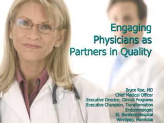 Engaging Physicians as Partners in Quality