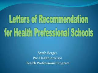 Sarah Berger Pre-Health Advisor Health  Profressions  Program