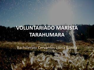 VOLUNTARIADO MARISTA TARAHUMARA