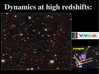 Dynamics at high redshifts: