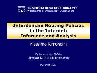 Interdomain Routing Policies in the Internet: Inference and Analysis