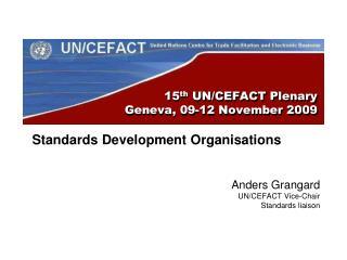 15 th  UN/CEFACT Plenary  Geneva, 09-12 November 2009