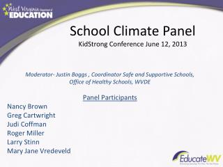 Moderator-  Justin Boggs , Coordinator Safe and Supportive Schools,