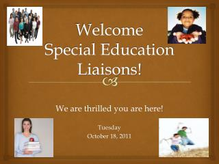 Welcome Special Education Liaisons!