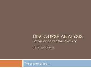Discourse analysis history of gender and language dosen :  kelik wachyudi