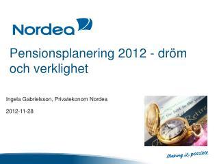 Pensionsplanering 2012 - dröm och verklighet