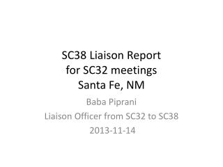 SC38 Liaison Report for SC32 meetings  Santa Fe, NM