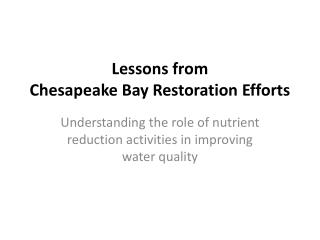 Lessons from  Chesapeake Bay Restoration Efforts