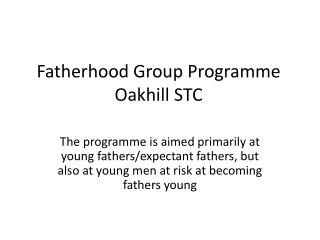 Fatherhood Group Programme Oakhill STC