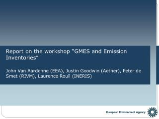 Report on the workshop �GMES and Emission Inventories�