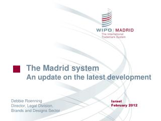 The Madrid system An update on the latest development