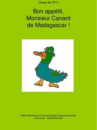 Classe de CP C Bon appétit, Monsieur Canard de Madagascar !