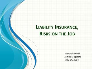 Liability Insurance,  Risks on the Job